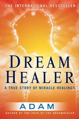 dreamhealer-a-true-story-of-miracle-healings